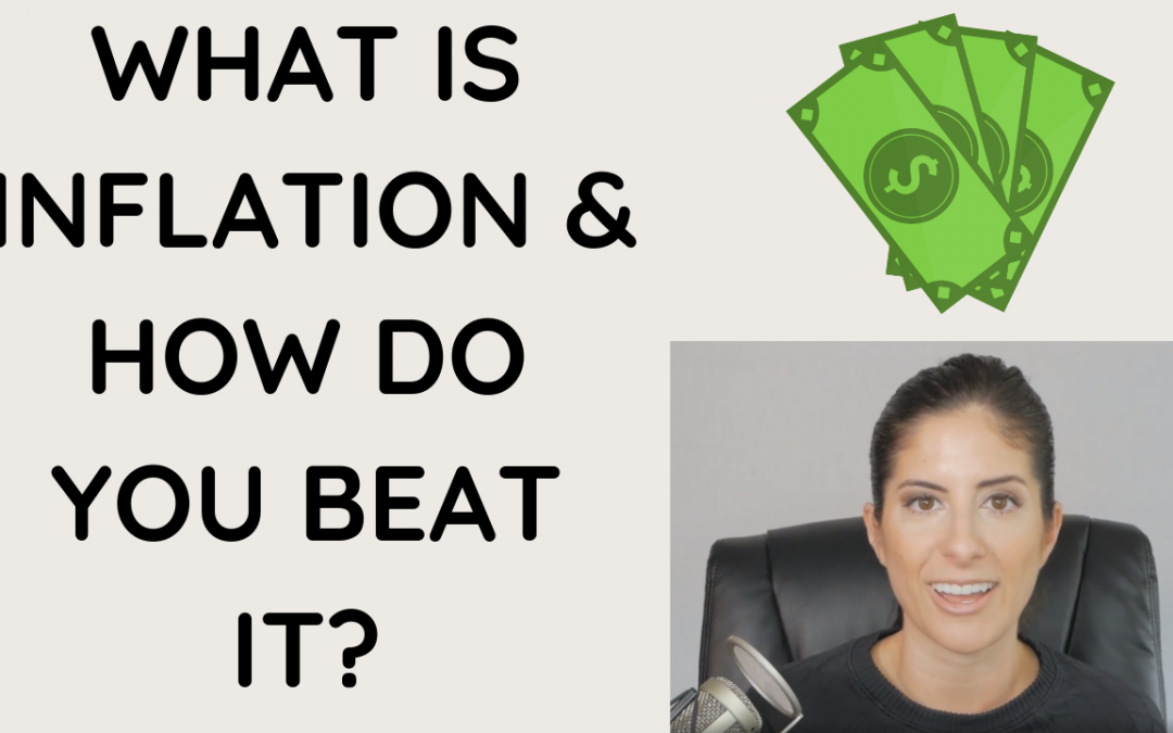 What Is Inflation and how Can You Beat It?