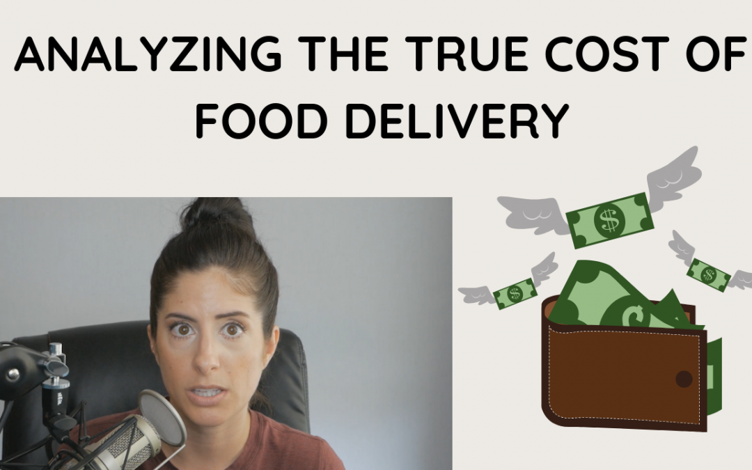 Analyzing The True Cost Of Food Delivery