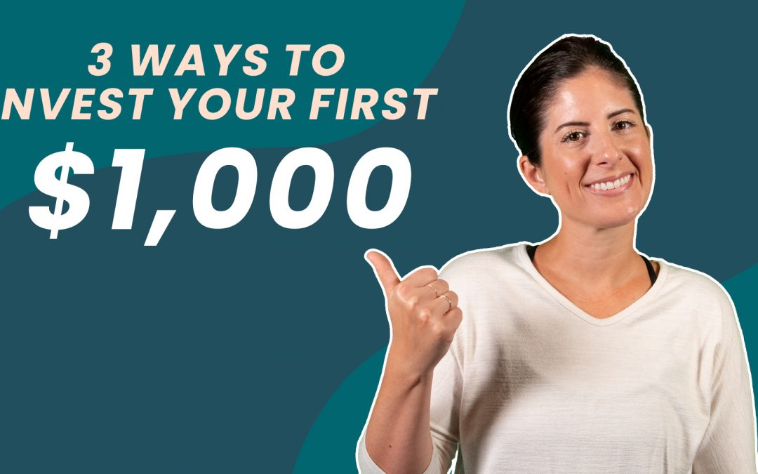 3 Ways To Invest Your First $1,000