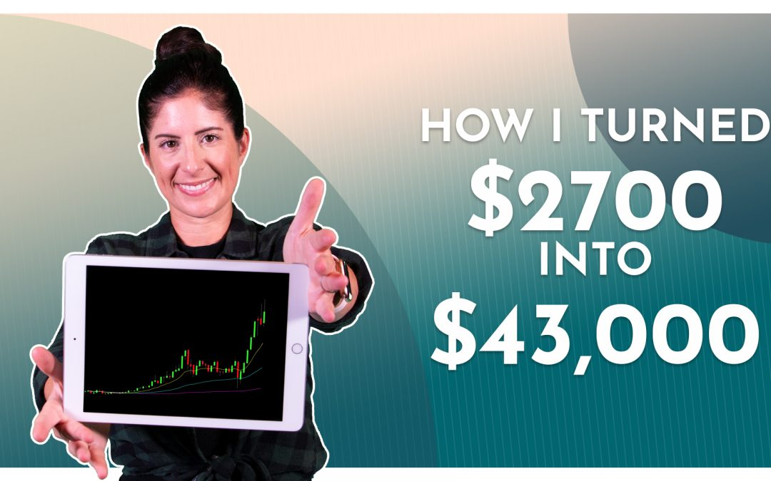 How I turned $2700 Into Over $43,000 With This One Stock