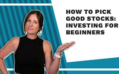 How To Pick Good Stocks: Investing For Beginners
