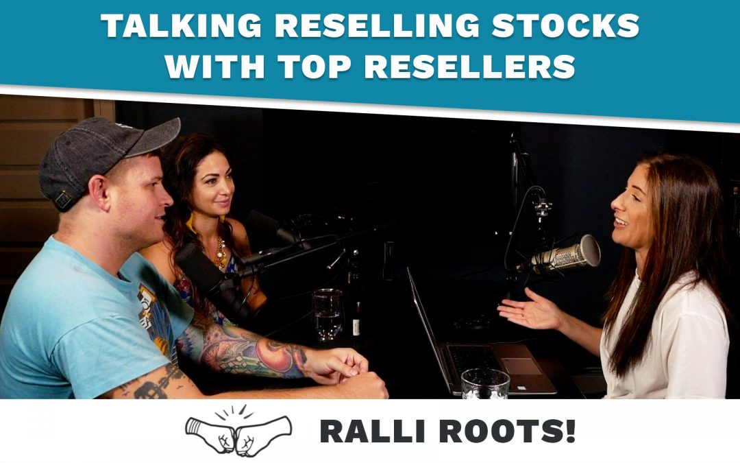 Talking Reselling Stocks With Top Resellers (RALLI ROOTS!)