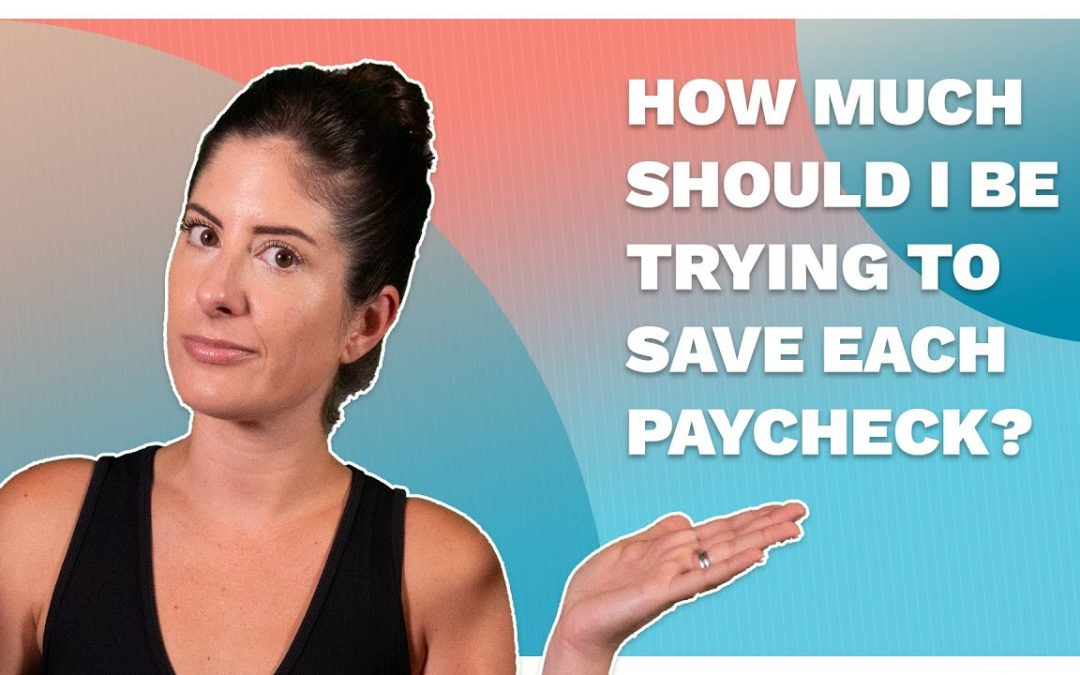 How Much Should I Be Trying To Save Each Paycheck? (Money In A Hot Minute)
