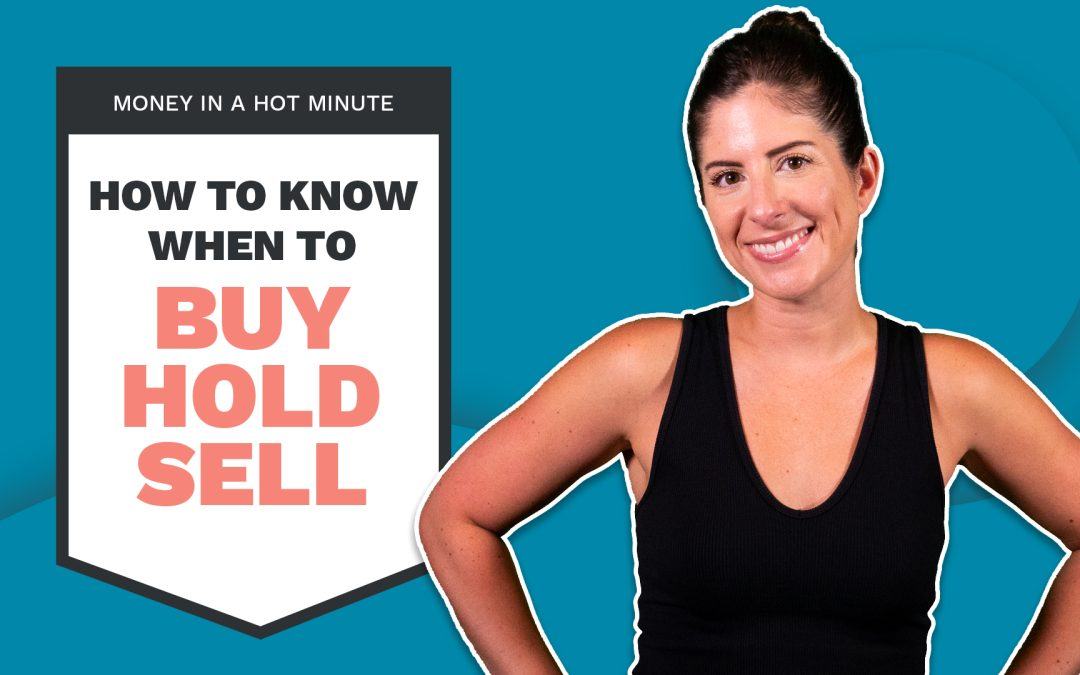 How To Know When To Buy, Hold And Sell Stocks (Money In A Hot Minute)